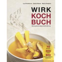 Wirkkochbuch - Nahrung als Medizin und artgerechte Ernährung